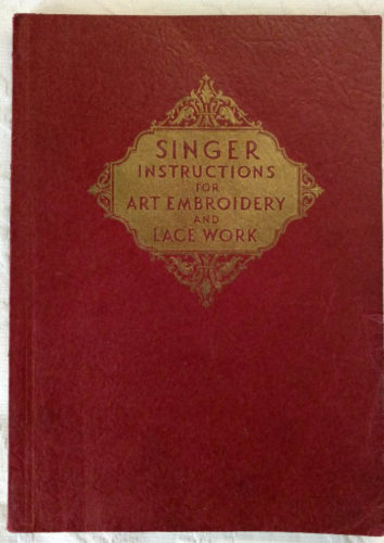 Original 1931 Singer Instruction Book Embroidery Lace Making Sixth Edition Sewing